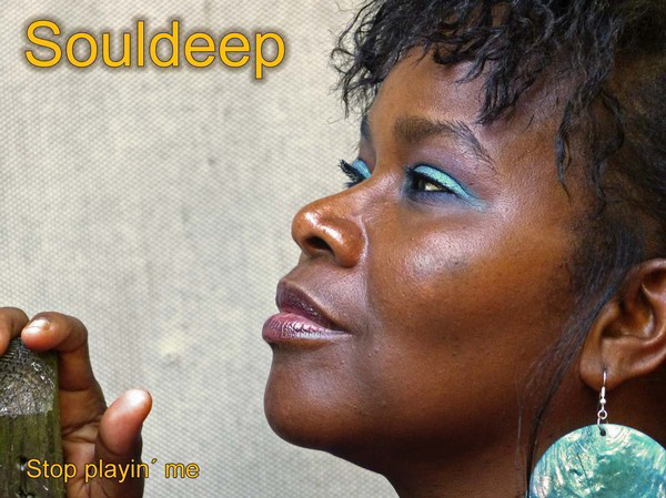 Souldeep Stop Playin Me